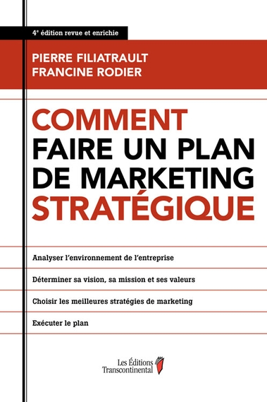 Comment faire un plan de marketing stratégique - 4e édition