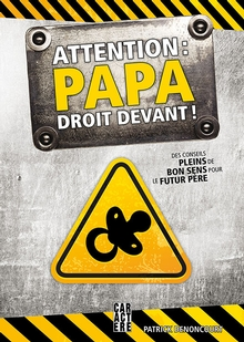 Photo of Attention: papa droit devant!